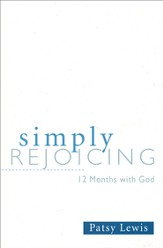 Simply Rejoicing: 12 Months with God