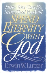 How You Can Be Sure That You Will Spend Eternity With God - eBook