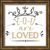 You Are Loved, Gold Lettering Framed Art