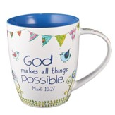 God Makes All Things Possible Mug
