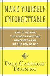 Make Yourself Unforgettable: How to Become the Person Everyone Remembers and No One Can Resist - eBook