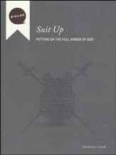 Suit Up: Putting on the Full Armor of God, Facilitator's Guide