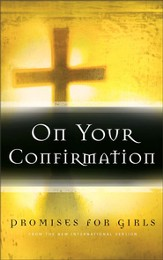 On Your Confirmation Promises for Girls: from the New International Version - eBook