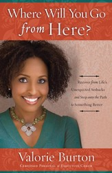 Where Will You Go from Here?: Recover from Life's Unexpected Setbacks and Step onto the Path to Something Better - eBook