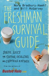 The Freshman Survival Guide: Soulful Advice for Studying, Socializing, and Everything In Between - eBook
