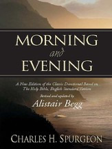Morning and Evening: A New Edition of the Classic Devotional Based on The Holy Bible, English Standard Version - eBook