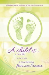 A Child Is a Gift (Psalm 127:3) Baby Dedication Bulletins,  100