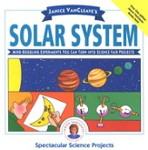 Janice VanCleave's Solar Systems: Mind-Boggling Experiments You Can Turn Into Science Fair Projects