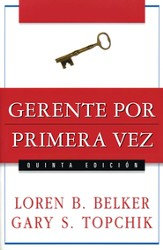 Gerente por primera vez - The First Time Manager (Spanish ed.)