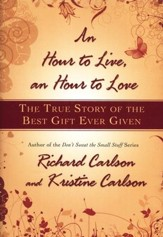 An Hour to Live, An Hour to Love: The True Story of the Best Gift Ever