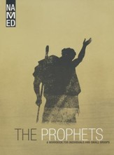 Named: The Prophets - A Workbook for Individuals and Small Groups
