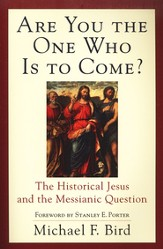 Are You the One Who Is to Come?: The Historical Jesus and the Messianic Question - eBook
