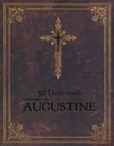 30 Days with Augustine: A Prayer Book