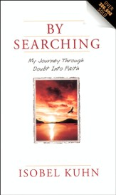 By Searching: My Journey Through Doubt Into Faith - eBook