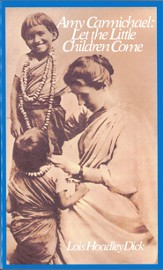 Amy Carmichael: Let the Little Children Come - eBook