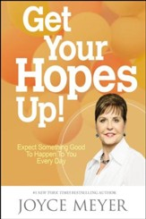 Get Your Hopes Up!: Expect Something Good To Happen To You, Unabridged CD