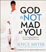 God Is Not Mad at You: You Can Experience Real Love, Acceptance & Guilt-free Living, Audio CD