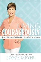 Living Courageously: You Can Face Anything, Just Do It, Unabridged Audio 7 CDs