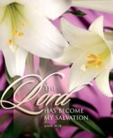 The LORD has become my Salvation (John 20:18) Large Bulletins, 100