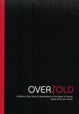 Oversold the Study: A Modern Day Study & Application of the Book of Hosea (Movie and Study Guide)