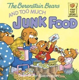 The Berenstain Bears and Too Much Junk Food - eBook