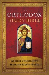 The Orthodox Study Bible: Ancient Christianity Speaks to Today's World - eBook