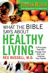 What the Bible Says About Healthy Living - eBook