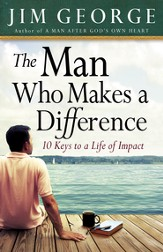 The Man Who Makes A Difference: 10 Keys to a Life of Impact - eBook