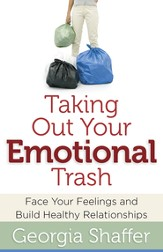 Taking Out Your Emotional Trash: Face Your Feelings and Build Healthy Relationships - eBook