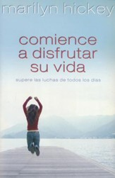 Comience a Disfrutar su Vida (Enjoy Life: Moving Past Everyday Struggles)