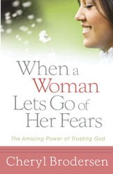 When a Woman Lets Go of Her Fears: The Amazing Power of Trusting God - eBook