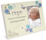 Once You Choose Hope, Anything's Possible Photo Frame