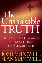 The Unshakable Truth: How You Can Experience the 12 Essentials of a Relevant Faith - eBook