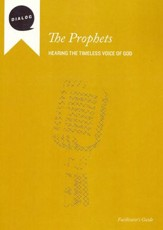The Prophets: Hearing the Timeless Voice of God, Facilitator's Guide