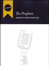 The Prophets: Hearing the Timeless Voice of God, Participant's Guide