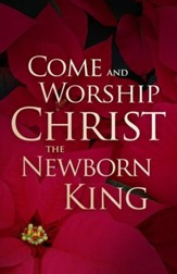 Come And Worship Christ The New Born King (Luke 2:10, KJV) Christmas Bulletins, 100