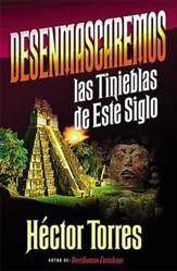 Desenmascaremos las Tinieblas de este Siglo  (Uncovering the Darkness of this Present Age)