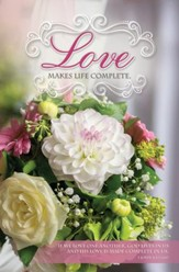 Love Makes Life (1 John 4:12, NIV) Bulletins, 100