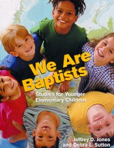 We Are Baptists: Studies for Younger Elementary  Children