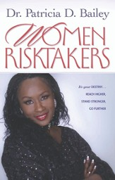 Women Risktakers: It's Your Destiny...Reach Higher, Stand Stronger, Press Harder - eBook