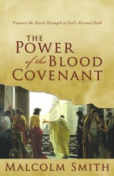 Power of the Blood Covenant: Uncover the Secret Strength of God's Eternal Oath - eBook