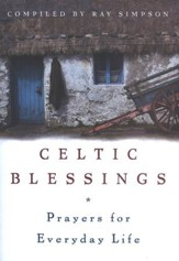 Celtic Blessings: Prayers for Everyday Life