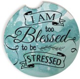 I Am too Blessed to be Stressed Watercolor Car Coaster Set