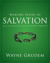 Making Sense of Salvation: One of Seven Parts from Grudem's Systematic Theology - eBook
