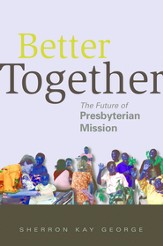 Better Together: The Future of Presbyterian Mission - eBook