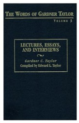 The Words of Gardner Taylor, Volume 5: Lectures, Essays, and  Interviews