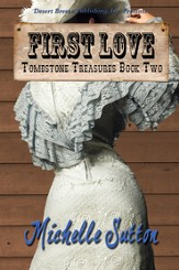 Tombstone Treasures Book Two: First Love - eBook