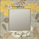 He Has Made Everything Beautiful Mirror