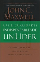 Las 21 Cualidades Indispensables de un Líder  (The 21 Indispensable Qualities of a Leader)