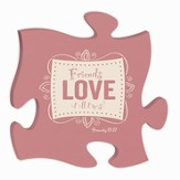 Friends Love At All Times, Puzzle Plaque